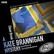 Kate Brannigan: Clean Break (BBC Radio Crimes) | [Val McDermid]