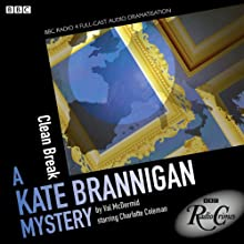 Kate Brannigan: Clean Break (BBC Radio Crimes) Radio/TV Program by Val McDermid Narrated by Charlotte Coleman