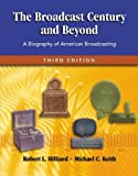 The Broadcast Century and Beyond: A Biography of American Broadcasting (0240804309) by Hilliard, Robert L