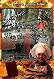 More Than Making Maple Syrup