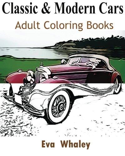 Classic & Modern Cars  Adult Coloring Book Design Coloring Book [Whaley, Eva] (Tapa Blanda)