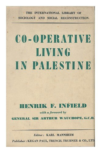 Co-Operative Living in Palestine., Henrik F. General Sir Arthur Wauchope (foreword by). PALESTINE) Infield