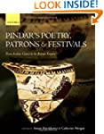 Pindar's Poetry, Patrons, and Festiva...