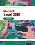 Illustrated Course Guide MS Office Excel 2010 Advanced: Advanced (Illustrated Course Guides) Wermers
