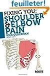 Fixing You: Shoulder & Elbow Pain: Se...