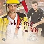 Add Love and Mix | Sean Michael