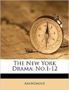 The new york drama no 1 12 anonymous 9781173703196 amazon com