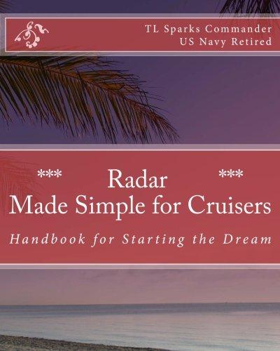 Radar - Made Simple for Cruisers: Handbook for Starting the Dream