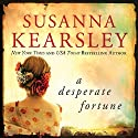 A Desperate Fortune (       UNABRIDGED) by Susanna Kearsley Narrated by Katherine Kellgren