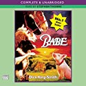 Babe, The Sheep-Pig (       UNABRIDGED) by Dick King-Smith Narrated by Stephen Thorne