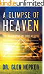 A Glimpse of Heaven: The Philosophy o...