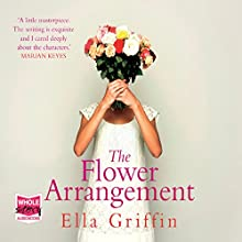 The Flower Arrangement Audiobook by Ella Griffin Narrated by Deirdre O'Connell