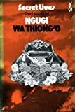 Secret Lives, and Other Stories (African Writers Series ; 150) (0435901508) by Ngugi wa Thiong'o