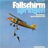 Fallschirmspringen. F�r Anf�nger und Fortgeschrittene.