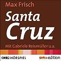 Santa Cruz Hörspiel von Max Frisch Gesprochen von: Gabriele Reismüller, Fritz Brand, Eva Köhrer, Paul Dättel, Karl Bockx
