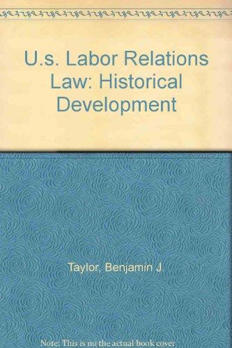 U.S. Labor Relations Law: Historical Development