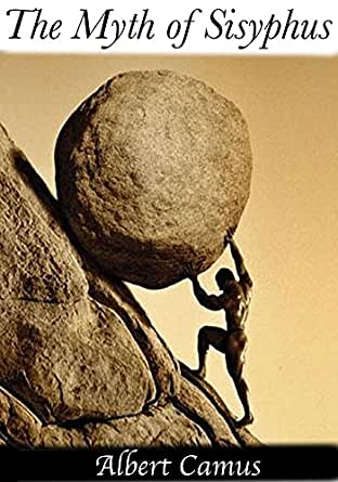 myth of sisyphus by albert camus One of the most influential works of this century, the myth of sisyphus and other essays is a crucial exposition of existentialist thought influenced.