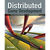 Distributed Game Development: Harnessing Global Talent to Create Winning Games ~ Tim Fields