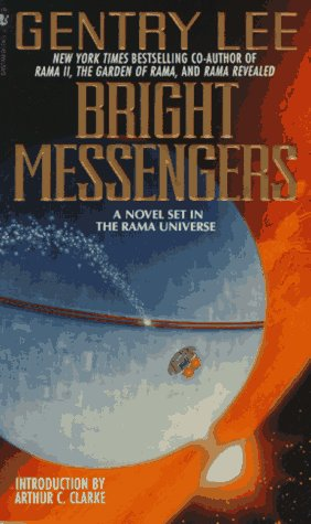 Bright Messengers: A New Novel Set in the Rama Universe, GENTRY LEE, ARTHUR C. CLARKE (INTRODUCTION)