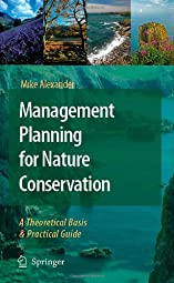 Management Planning for Nature Conservation A Theoretical Basis and Practical Guide