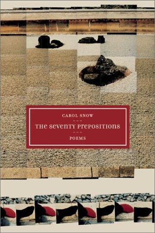 The Seventy Prepositions: Poems (New California Poetry)