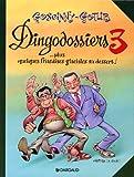 'Rubrique � brac : Les Dingodossiers, tome 3 : ...Plus quelques friandises glaciales au dessert ! par Gosc