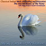 Classical Indian Music for Healing and Relaxation - The Ancient Beauty of the Veena