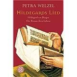 """Hildegards Lied: Hildegard von Bingen. Der Roman ihres Lebensvon """"Petra Welzel"""""""