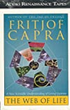 The Web of Life: A New Scientific Understanding of Living Systems (1559274085) by Capra, Fritjof