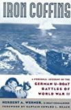 Iron Coffins: A Personal Account Of The German U-boat Battles Of World War Ii (0306808420) by Herbert A. Werner