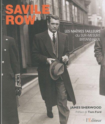 Savile Row : Les Maîtres-Tailleurs du sur-mesure britannique