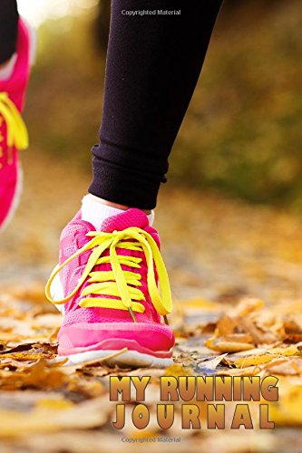 My Running Journal: Yellow Pink Shoe Running, 6 x 9, 52 Week Running Log