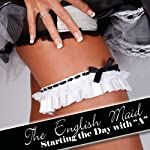 The English Maid: Starting The Day With A | Jane Harvey-Sexton