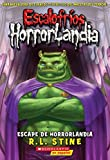 Escalofríos HorrorLandia #11: Escape de Horrorlandia: (Spanish language edition of Goosebumps HorrorLand #11: Escape From HorrorLand) (Spanish Edition)