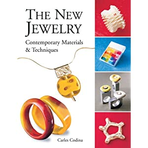 The New Jewelry: Contemporary Materials & Techniques (Arts and Crafts (Lark Books))