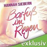Barfuß im Regen (Barfuß 1) | Hannah Siebern