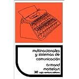 Multinacionales Y Sistemas De Comunicacion. Los Aparatos Ideologicos Del Imperialismo