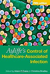 Ayliffes Control Of Healthcare-Associated Infection