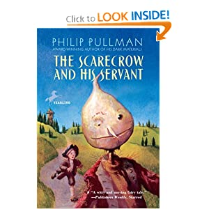 The Scarecrow and His Servant by Philip Pullman and Peter Bailey
