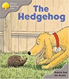 Roderick Hunt Oxford Reading Tree: Stage 1: Biff and Chip Storybooks: The Hedgehog