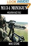 M134 MINIGUN: Weapon Fact File