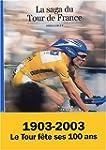 La saga du Tour de France : 1903-2003...