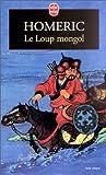 Le loup mongol - Prix Médicis 1998 par Homeric