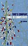 Two's Company, Three is Complexity (1851684883) by Johnson, Neil