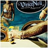 Tattoos And Tequila By Vince Neil (2010-06-07)