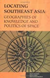 img - for Locating Southeast Asia: Geographies of Knowledge and Politics of Space (Ohio RIS Southeast Asia Series) book / textbook / text book