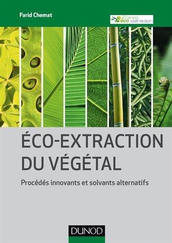 eco-extraction-du-vegetal-procedes-innovants-et-solvants-alternatifs
