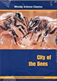 City of the Bees DVD (Moody Science Classics Video Series)