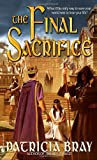 The Final Sacrifice (0553588788) by Bray, Patricia
