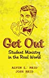 img - for Get Out: Student Ministry in the Real World book / textbook / text book